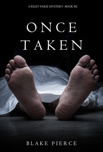 Once Taken (a Riley Paige Mystery--Book #2) ebook by Blake Pierce