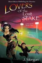 Lovers of the Lost Stake - Love Bites ebook by J. Morgan