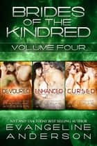 Brides of the Kindred Box Set: Volume 4 ebook by Evangeline Anderson