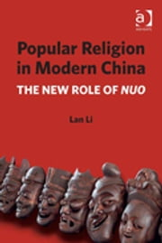 Popular Religion in Modern China - The New Role of Nuo ebook by Lan Li