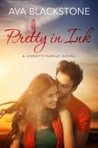 Pretty in Ink ebook by Ava Blackstone