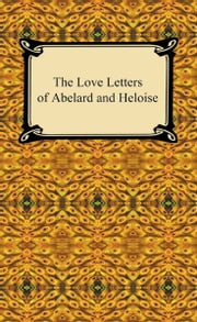 The Love Letters of Abelard and Heloise ebook by Abelard and Heloise