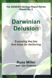 Darwinian Delusion ebook by Russ Miller