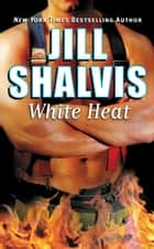 White Heat ebook by Jill Shalvis
