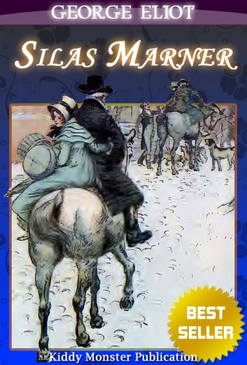 an analysis of george eliots novel silas marner the weaver of raveloe George eliot's silas marner is a short novel the weaver silas marner was part of a religious cult until he was wrongly found guilty of theft and thrust out no longer trusting in god or man, he departs to raveloe, shunning human contact, absorbed in his work only.