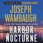 Harbor Nocturne audiobook by Joseph Wambaugh