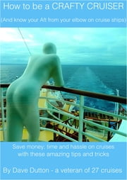 How To Be A Crafty Cruiser. ebook by Dave Dutton