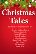 The Christmas Tales Bundle - 10 Holiday Stories In One Bundle ebook by Kristine Kathryn Rusch, Bonnie Elizabeth, Susan J. Kroupa,...