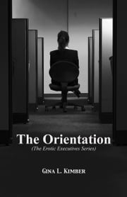 The Orientation ebook by Gina L. Kimber