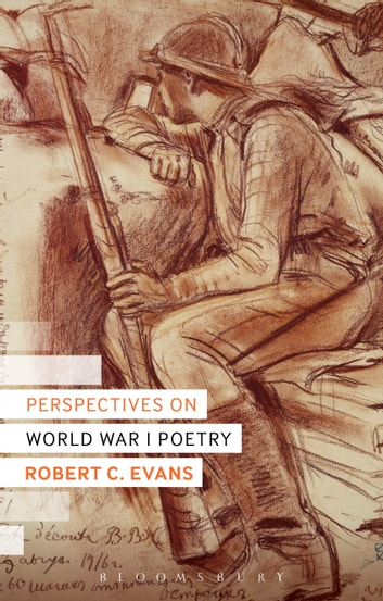 Perspectives on World War I Poetry ebook by Dr Robert C. Evans