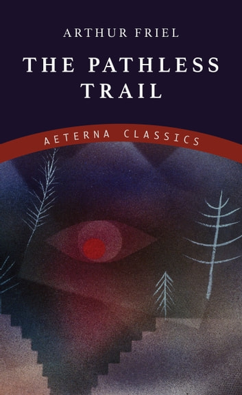The Pathless Trail ebook by Arthur Friel