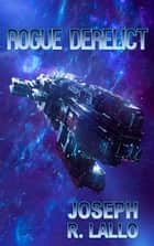 Rogue Derelict ebook by Joseph R. Lallo