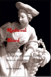 Elvira bathory ebook and audiobook search results rakuten kobo medieval blood historical fiction on the life of countess bathory real life serial fandeluxe Document