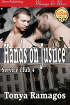 Hands on Justice ebook by Tonya Ramagos