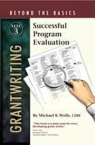 Successful Program Evaluation ebook by Michael Wells