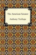 The American Senator ebook by Anthony Trollope