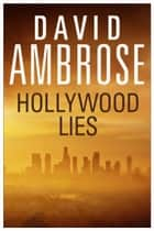 Hollywood Lies ebook by David Ambrose