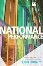 National Performance ebook by Erin Hurley