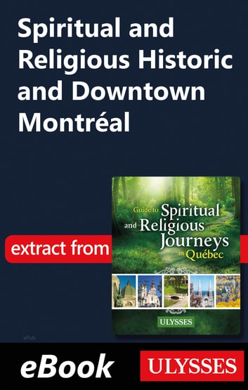 Spiritual and Religious Historic and Downtown Montréal ebook by Siham Jamaa