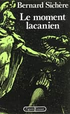 Le moment lacanien ebook by