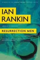Resurrection Men - An Inspector Rebus Novel ebook by Ian Rankin