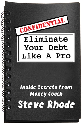 Eliminate Your Debt Like a Pro ebook by Steve Rhode