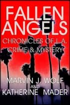 Fallen Angels ebook by Marvin J. Wolf, Katherine Mader