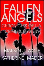 Fallen Angels ebook by Marvin J. Wolf,Katherine Mader