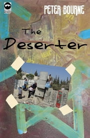 The Deserter ebook by Peter Bourne