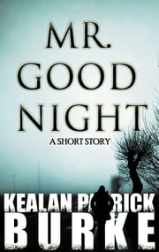 Mr. Goodnight ebook by Kealan Patrick Burke