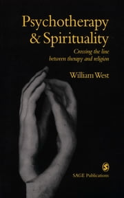 Psychotherapy & Spirituality - Crossing the Line between Therapy and Religion ebook by Dr William West