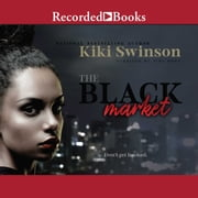 The Black Market audiobook by Kiki Swinson