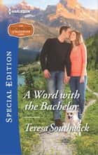 A Word with the Bachelor ebook by Teresa Southwick