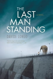 The Last Man Standing ebook by Davide Longo,Silvester Mazzarella