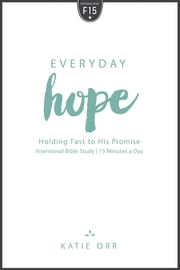 Everyday Hope - Holding Fast to His Promise ebook by Katie Orr