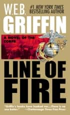 Line of Fire ebook by W.E.B. Griffin