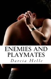 Enemies and Playmates ebook by Darcia Helle