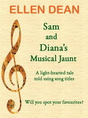 Sam and Diana's Musical Jaunt ebook by Ellen Dean