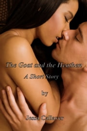 The Goat and the Heathen, 2nd ed. ebook by Jessa Callaver