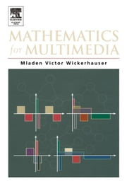 Mathematics for Multimedia ebook by Wickerhauser, Mladen Victor