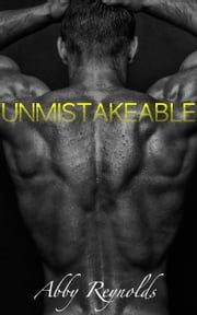 Unmistakeable (Forehead Kisses #7) ebook by Abby Reynolds