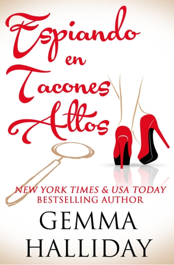 Espiando en Tacones Altos ebook by Gemma Halliday