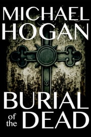 Burial of the Dead ebook by Michael Hogan