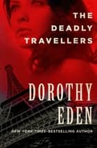 The Deadly Travellers ebook by Dorothy Eden