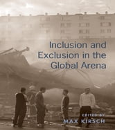 Inclusion and Exclusion in the Global Arena ebook by Max Kirsch