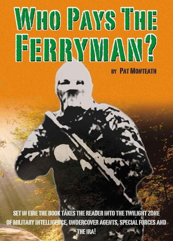 Who Pays The Ferryman? - The Ferryman series, #1 ebook by Pat Monteath