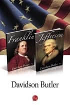 Box Set: Franklin and Jefferson ebook by Davidson Butler