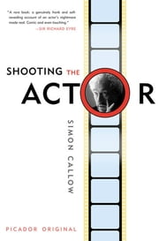 Shooting the Actor ebook by Simon Callow
