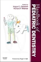 Handbook of Pediatric Dentistry ebook by Angus C. Cameron,Richard P. Widmer