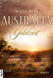 Australia - Goldzeit ebook by Mirja Hein